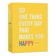 Do One Thing Every Day That Makes You Happy, Paperback
