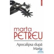 Apocalipsa dupa Marta - Marta Petreu