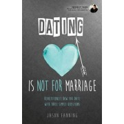 Dating Is Not for Marriage, Paperback