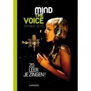 Lannoo Mind the Voice - Zo leer je zingen zangboek