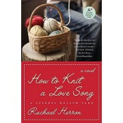 How to Knit a Love Song: A Cypress Hollow Yarn Book 1, Paperback/Rachael Herron