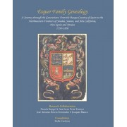 Esquer Family Genealogy, a Journey through the Generations: : From the Basque Country of Spain to the Northwestern Frontiers of Sinaloa, Sonora, and A, Paperback/Pamela Koppel
