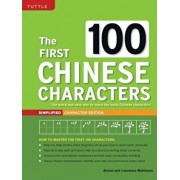 First 100 Chinese Characters: Simplified Character Edition: (Hsk Level 1) the Quick and Easy Way to Learn the Basic Chinese Characters, Paperback/Laurence Matthews