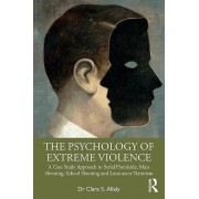 The Psychology of Extreme Violence par Allely & Clare S.