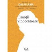 Emotii vindecatoare. Dialoguri cu Dalai Lama despre ratiune emotii si sanatate