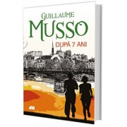 Dupa 7 ani/Guillaume Musso