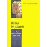 Intre iluzia implinirii si certitudinea esecului - Constantin Coman