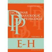 Dictionar praxiologic de pedagogie. Volumul II E-H