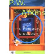 The Periodic Kingdom: A Journey Into the Land of the Chemical Elements, Paperback