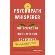 The Psychopath Whisperer: The Science of Those Without Conscience, Paperback