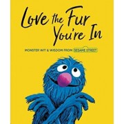Love the Fur You're in (Sesame Street), Hardcover/Random House