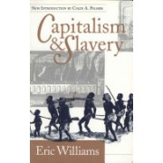 Capitalism and Slavery (Williams Eric Eustace)(Paperback) (9780807844885)