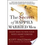 Secrets of Happily Married Men - Eight Ways to Win Your Wife's Heart Forever (Haltzman Scott)(Paperback) (9780787994143)