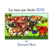 La Vaca Que Decia Oink = The Cow That Went Oink, Paperback