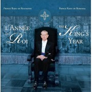 L'Annee du Roi / The King's Year/Principele Radu al Romaniei