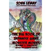 The Big Book of Japanese Giant Monster Movies Vol 2: 1984-2014, Paperback/Shane Olive