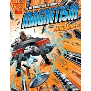 The Attractive Story of Magnetism with Max Axiom, Super Scientist, Paperback/Andrea Gianopoulos
