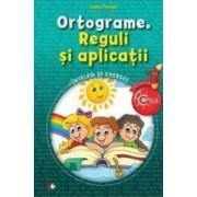 Ortograme. Reguli si aplicatii copilul Destept - Ioana Pencea