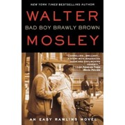 Bad Boy Brawly Brown: An Easy Rawlins Novel, Paperback/Walter Mosley