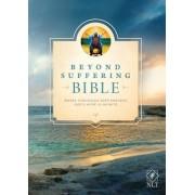 Beyond Suffering Bible-NLT: Where Struggles Seem Endless, God's Hope Is Infinite, Paperback