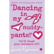 `Dancing in my nuddy-pants!' by Louise Rennison