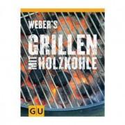 Weber Grillbuch Weber's Grillen mit Holzkohle