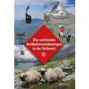 AT Verlag Die schönsten Seilbahnwanderungen in der Schweiz