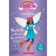 Michelle the Winter Wonderland Fairy (Rainbow Magic Special Edition), Paperback/Daisy Meadows