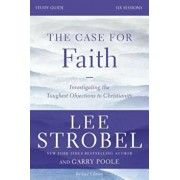 The Case for Faith, Study Guide: Investigating the Toughest Objections to Christianity, Paperback/Lee Strobel