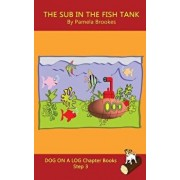 The Sub In The Fish Tank Chapter Book: Systematic Decodable Books Help Developing Readers, including Those with Dyslexia, Learn to Read with Phonics, Paperback/Pamela Brookes