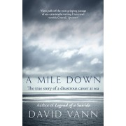 Mile Down. The True Story of a Disastrous Career at Sea, Paperback/David Vann
