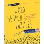Get Smarter: Word Search Puzzles for Kids: 75 Puzzling Puzzles to Baffle, Bemuse & Do Battle with Your Brain, Paperback