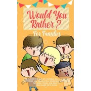 Would You Rather: The Ultimate Book of Stupidly Silly, Thought Provoking and Absolutely Hilarious Questions for Kids, Teens and Adults (, Paperback/Amazing Activity Press