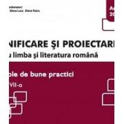 Planificare si proiectare pentru limba si literatura romana. Exemple de bune practici clasa a VII-a