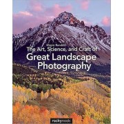 ART The Art Science and Craft of Great Landscape Photography by Glenn R...