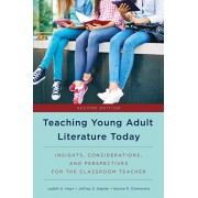 Teaching Young Adult Literature Today. Insights, Considerations, and Perspectives for the Classroom Teacher, Paperback/Karina R. Clemmons