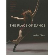 The Place of Dance: A Somatic Guide to Dancing and Dance Making, Paperback
