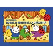 BOBITA SI BUBURUZA LA GRADINITA - EDITURA CASA (ED-143693)