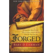 Forged - Writing in the Name of God - Why the Bible's Authors are Not Who We Think They are (Ehrman Bart D.)(Paperback) (9780062012623)