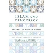 Islam and Democracy: Fear of the Modern World with New Introduction, Paperback/Fatima Mernissi
