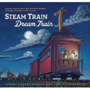 Steam Train, Dream Train by Sherri Duskey Rinker