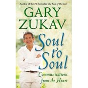 Soul to Soul: Communications from the Heart, Paperback/Gary Zukav