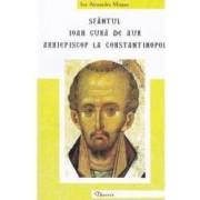 Sfantul Ioan Gura de Aur arhiepiscop la Constantinopol - Ion Alexandru Mizgan