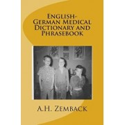 English-German Medical Dictionary and Phrasebook, Paperback/A. H. Zemback