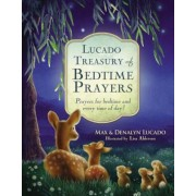 Lucado Treasury of Bedtime Prayers: Prayers for Bedtime and Every Time of Day!, Hardcover