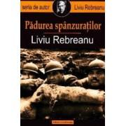 Padurea spanzuratilor Ed.2013 - Liviu Rebreanu