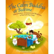 The Calm Buddha at Bedtime: Tales of Wisdom, Compassion and Mindfulness to Read with Your Child, Paperback