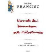 Numele lui Dumnezeu este Milostivirea. Un dialog cu Andrea Tornielli - Papa Francisc