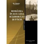 Romania in ecuatia razboiului si pacii (1939-1947) (eBook)