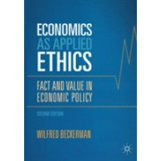 Economics as Applied Ethics - Fact and Value in Economic Policy (Beckerman Wilfred)(Paperback) (9783319503189)
